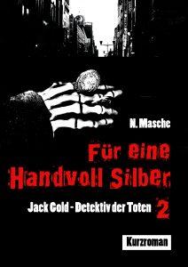 Cover Jack Gold: Für eine Handvoll Silber / Copyright: Natalie Masche