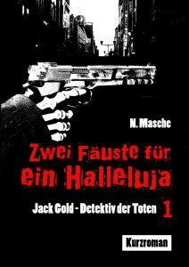 Cover Jack Gold: Zwei Fäuste für ein Halleluja / Copyright: Natalie Masche